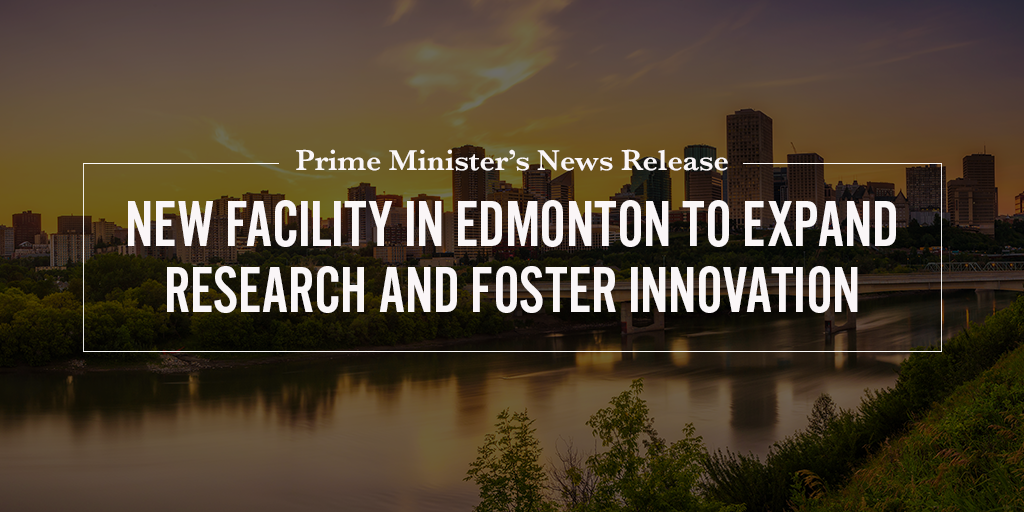 Prime Minister inaugurates new facility in Edmonton to expand research and foster innovation